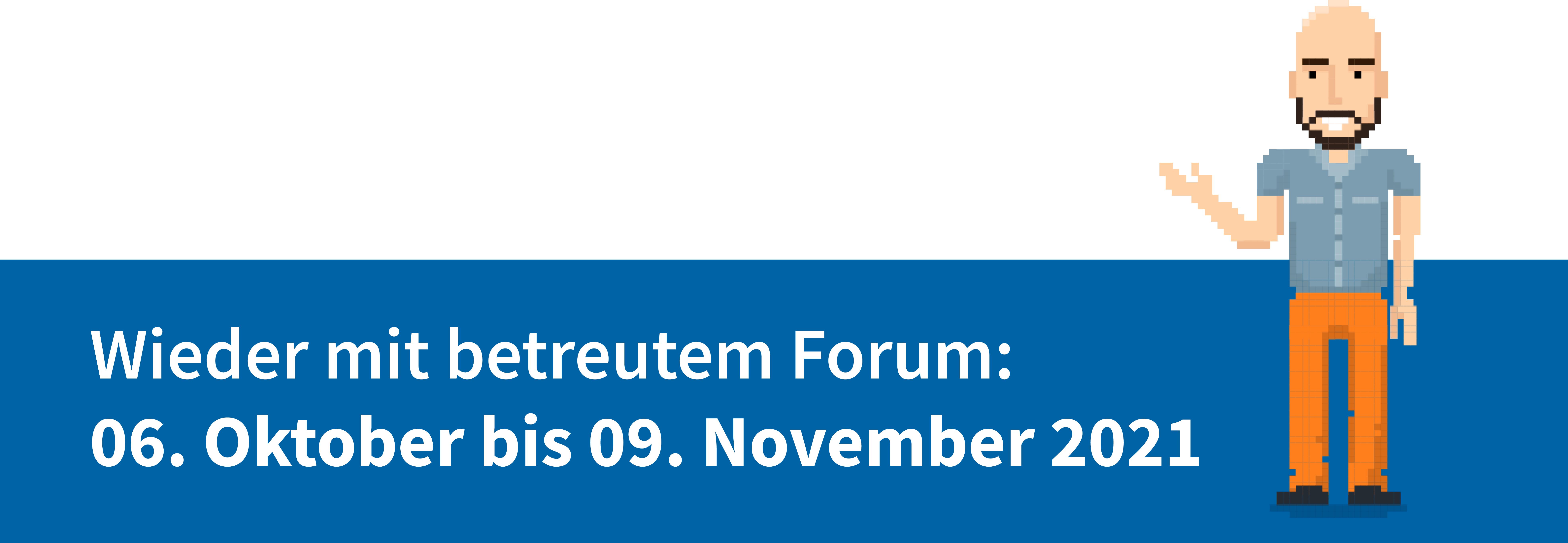 Informationsgrafik mit Avatar von Fares Kayali: Die Forumsbetreuung findet von 6. Oktober bis 9. November wieder statt.